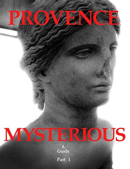 Provencal Mysteries Unveiled in Provence Mysterious